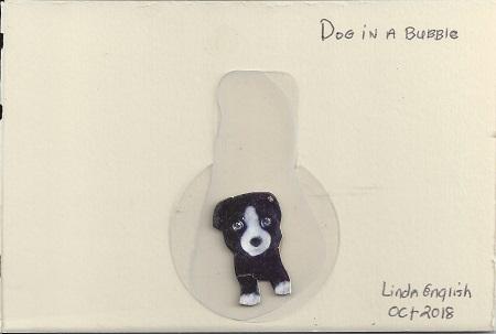 Dog In A Bubble, Linda English, Mixed Media, Postcard #125, $TBD
