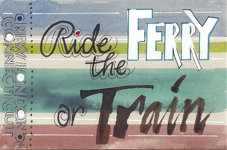 Ride The Ferry Or Train, Fran Baldwin of Mystic Calligraphers, Ink On Rag Mat, Postcard #16, $TBD