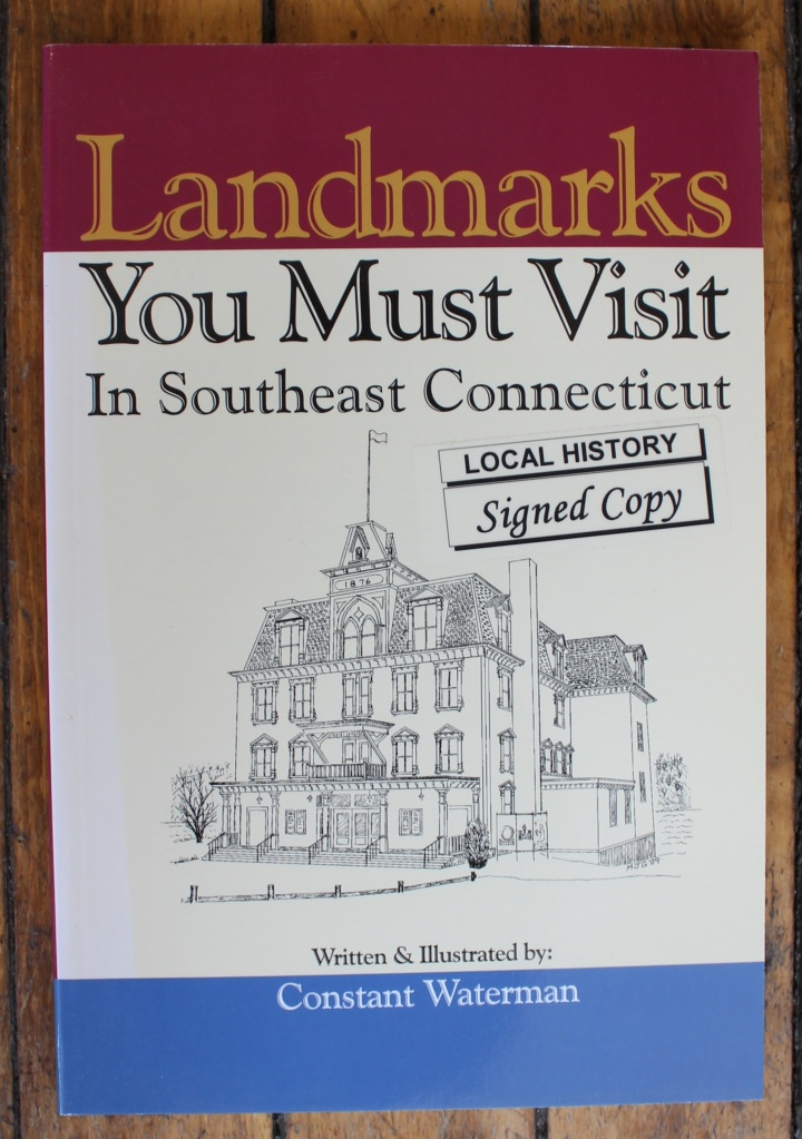 Landmarks You Must Visit In Southeast Connecticut by Constant Waterman, Illustrated by Constant Waterman, Signed Copy