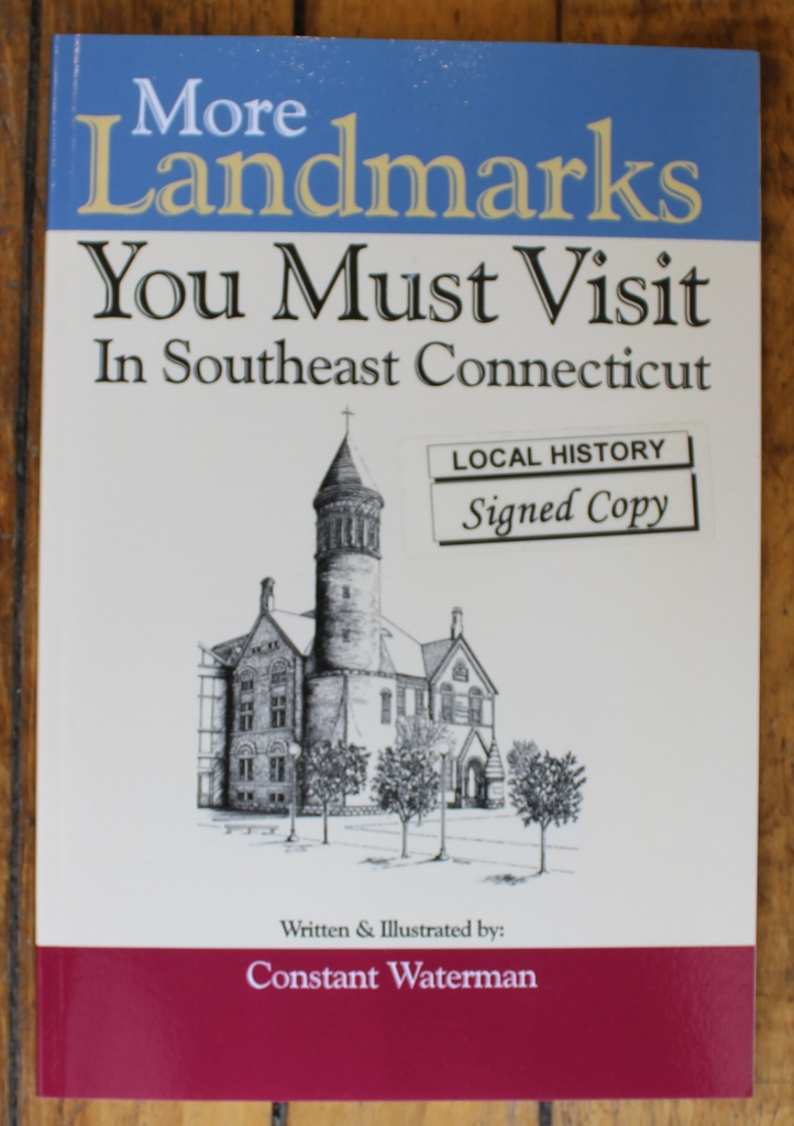 More Landmarks you Must Visit in Southeast Connecticut by Constant Waterman, Illustrated by Constant Waterman, Signed Copy