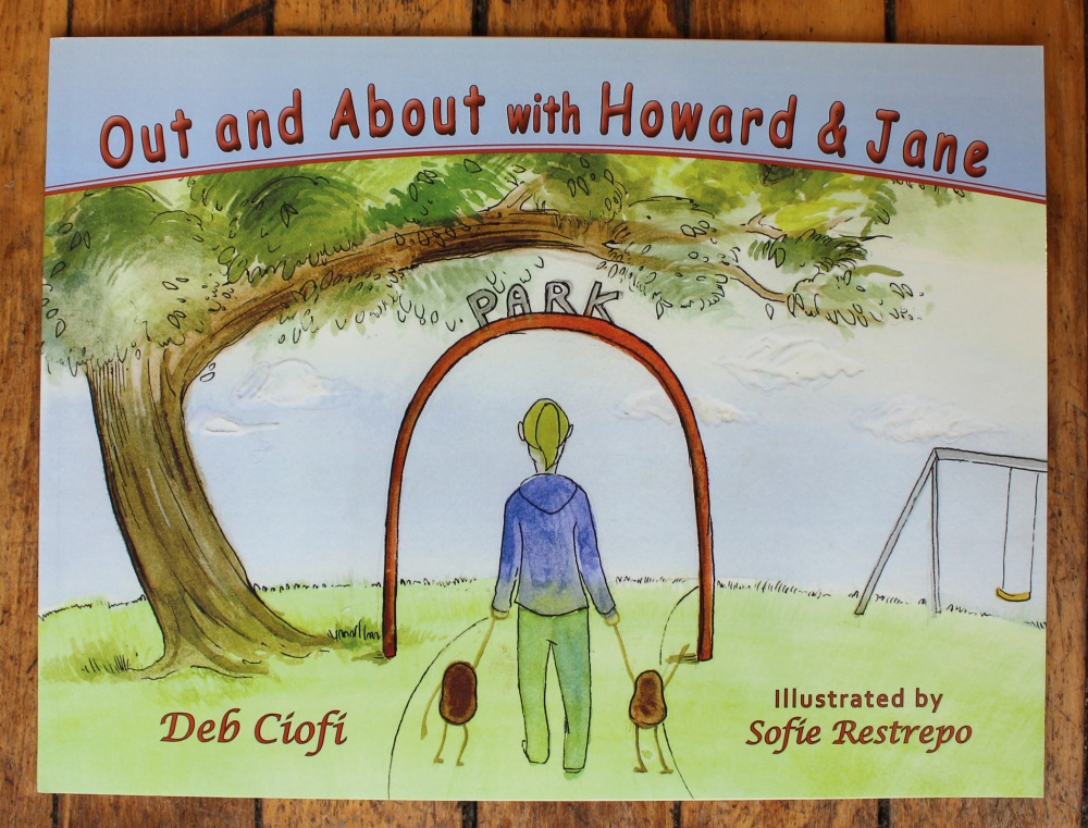 Out and About with Howard & Jane by Deb Ciofi, Illustrated by Sofie Restrepo