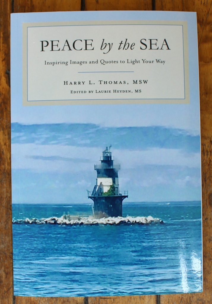 Peace by the Sea - Inspiring Images and Quotes to Light Your Way by Harry L. Thomas, MSW