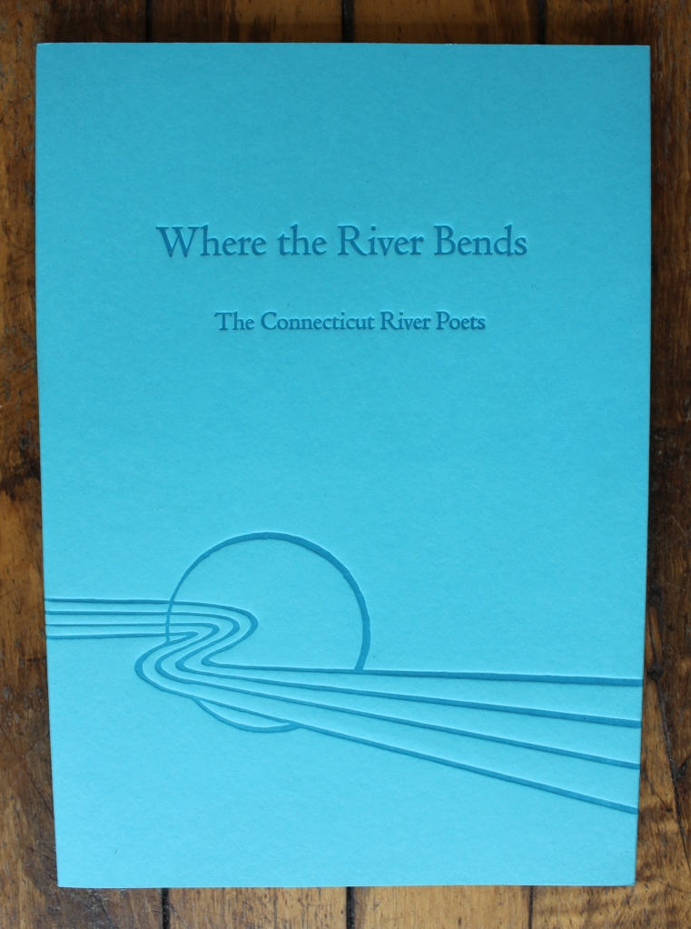 Where the River Bends - The Connecticut River Poets
